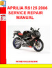 184760238 APRILIA RS125 2006 SERVICE REPAIR MANUAL