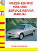 190034570 MAZDA 626 MX6 1993-1996 SERVICE REPAIR MANUAL
