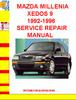 190034582 MAZDA MILLENIA XEDOS 9 1992-1996 SERVICE REPAIR MANUAL